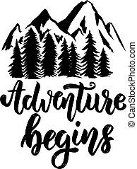 Adventure begins. Hand drawn lettering phrase with mountains. Design element for logo, label, emblem, sign, poster, t shirt.