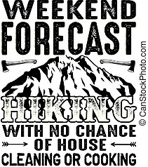 Adventure Quote and Saying. Weekend fore case hiking with no...