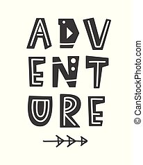 Adventure. Scandinavian style poster with hand drawn letters