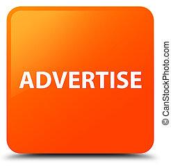 Advertise orange square button