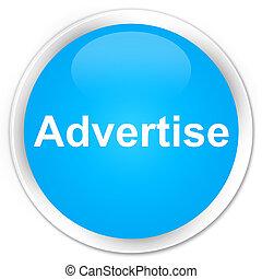 Advertise premium cyan blue round button