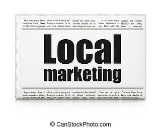 Advertising concept: newspaper headline Local Marketing