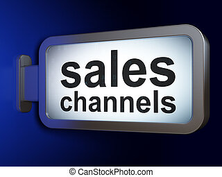 Advertising concept: Sales Channels on billboard background