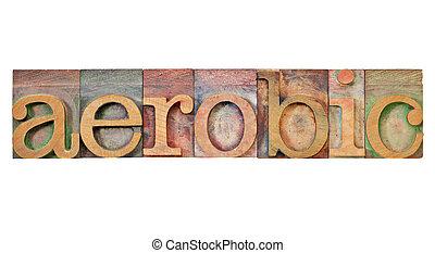 aeróbico, palavra, tipo, letterpress