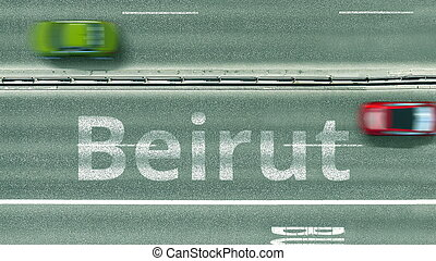 Aerial top-down view of the road. Cars reveal Beirut text. Travel to Lebanon 3D rendering