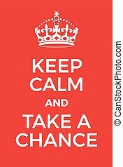 affiche, chance, prendre, calme, garder