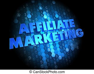 Affiliate Marketing Concept on Digital Background.