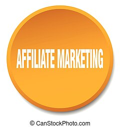 affiliate marketing orange round flat isolated push button
