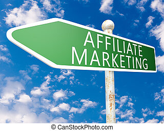 Affiliate Marketing - street sign illustration in front of...