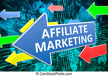 Affiliate Marketing - text concept on blue arrow flying over...
