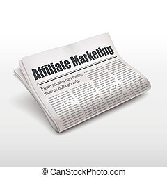 affiliate marketing words on newspaper over white background
