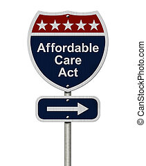 Affordable Care Act Sign, A red, white and blue highway sign...