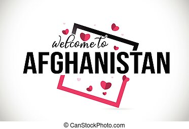 Afghanistan Welcome To Word Text with Handwritten Font and Red Hearts Square.