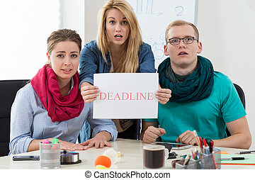 Afraid workers because of deadline