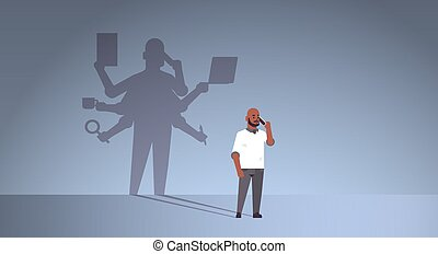 african american businessman talking on phone shadow of busy business man with many hands multitasking overworked concept male cartoon character standing pose full length flat horizontal