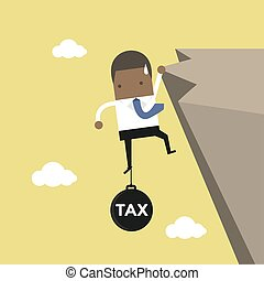 African businessman try hard to hold on the cliff with tax burden.