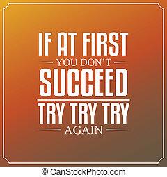 again., citação, faça, tipografia, tentar, tentar, desenho, fundo, suceder, tu, primeiro, se
