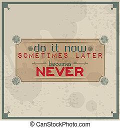 agora, nunca, torna-se, later, aquilo, às vezes
