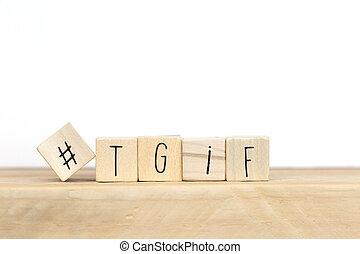 agradecer, de madera, dios, cubos, palabra, tgif, hashtag, su, plano de fondo, significado, viernes, medios, concepto, social