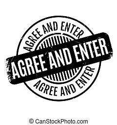 Agree And Enter rubber stamp. Grunge design with dust scratches. Effects can be easily removed for a clean, crisp look. Color is easily changed.
