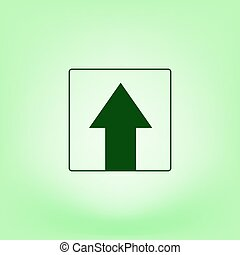Ahead Only, One way traffic sign, Drive Straight