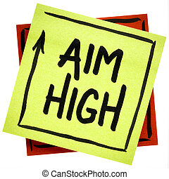 Aim high motivational reminder or advice