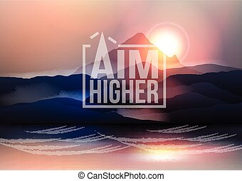 Aim Higher Motivational Quote