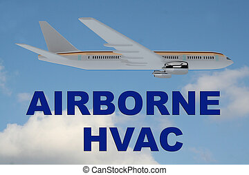 Airborne HVAC concept - 3D illustration of 'AIRBORNE HVAC'...