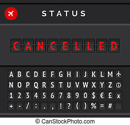 Airport flip board showing flight departure or arrival status cancelled . Vector illustration