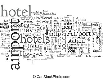 Airport Hotels The Right Way To Start A Short Break Holiday text background wordcloud concept
