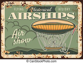 Airships show rusty metal plate, vector dirigible flying in ...