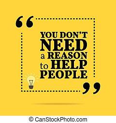 aiuto, non faccia, persone., motivazionale, quote., ragione, inspirational, bisogno, lei