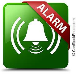 Alarm (bell icon) green square button red ribbon in corner