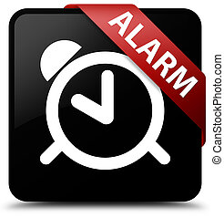 Alarm black square button red ribbon in corner