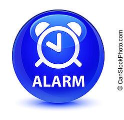 Alarm glassy blue round button