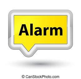Alarm prime yellow banner button