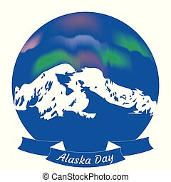 Alaska Day. 18 October. State in the USA. Mountainous landscape. Night sky. Polar Lights. Round frame. Ribbon with the name of the event