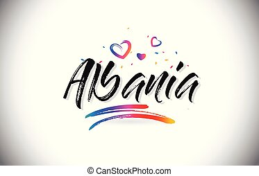 Albania Welcome To Word Text with Love Hearts and Creative Handwritten Font Design Vector.