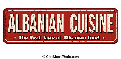 Albanian cuisine vintage rusty metal sign on a white...