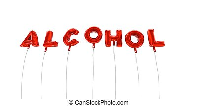 ALCOHOL - word made from red foil balloons - 3D rendered.