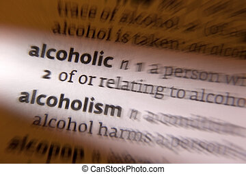 Alcoholic - Alcoholism - Dictionary Definition