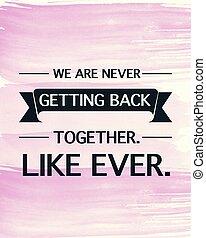 aldrig, någonsin, tillsammans, vi, fik, lik, -, citera,...
