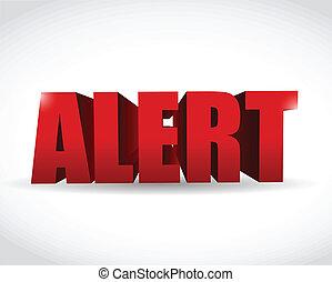 alert 3d text sign illustration design over a white...