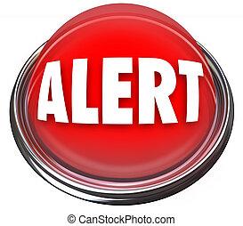 Alert Round Red Button Flashing Light Attention - A round...