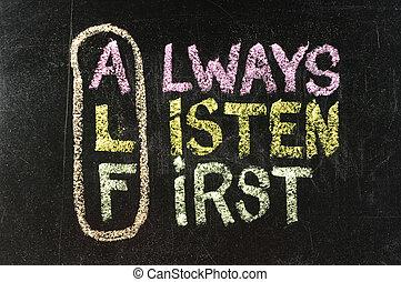 alf, acroniem, (always, luisteren, first), -, goede advies,...