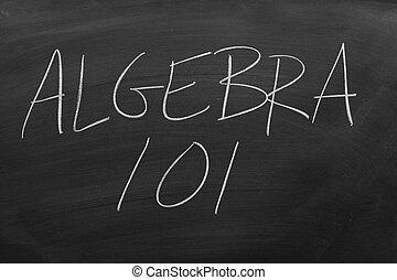 Algebra 101 On A Blackboard