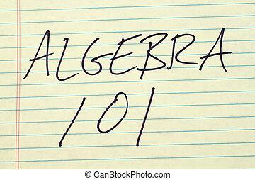 Algebra 101 On A Yellow Legal Pad