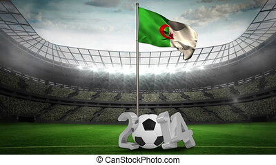 Algeria national flag waving on pole with 2014 message on...