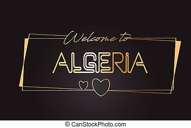 Algeria Welcome to Golden text Neon Lettering Typography Vector Illustration.