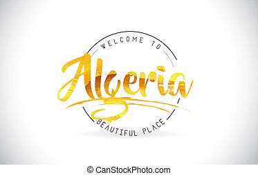 Algeria Welcome To Word Text with Handwritten Font and Golden Texture Design.